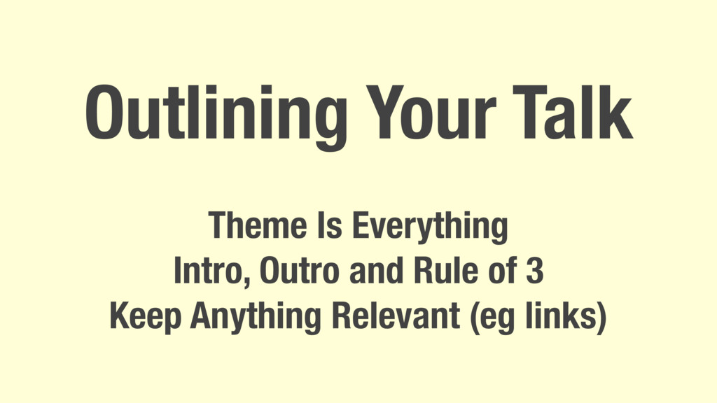 Outlining Your Talk Theme Is Everything Intro, ...