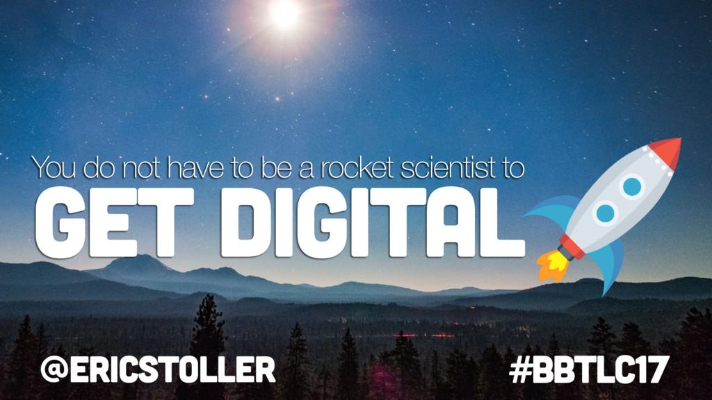@ericstoller #BbTLC17 Get digital You do not ha...