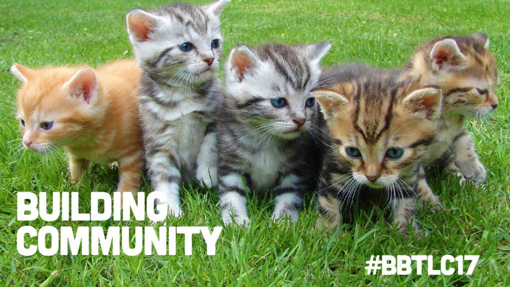 Building community #BbTLC17