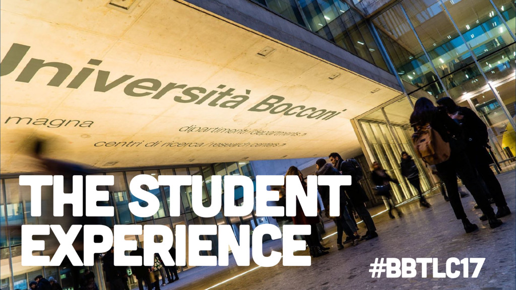 The student experience #BbTLC17