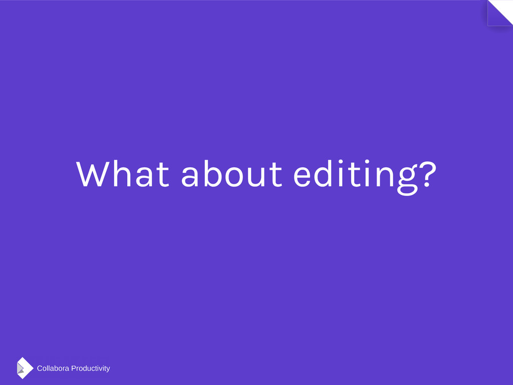 What about editing?