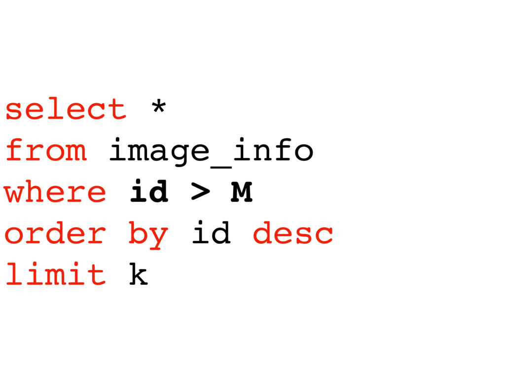 select * from image_info where id > M order by ...