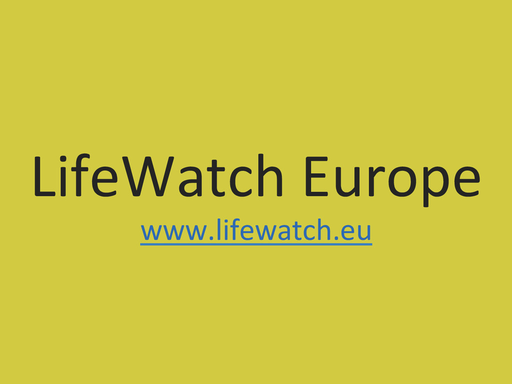 LifeWatch Europe  www.lifewatch.eu
