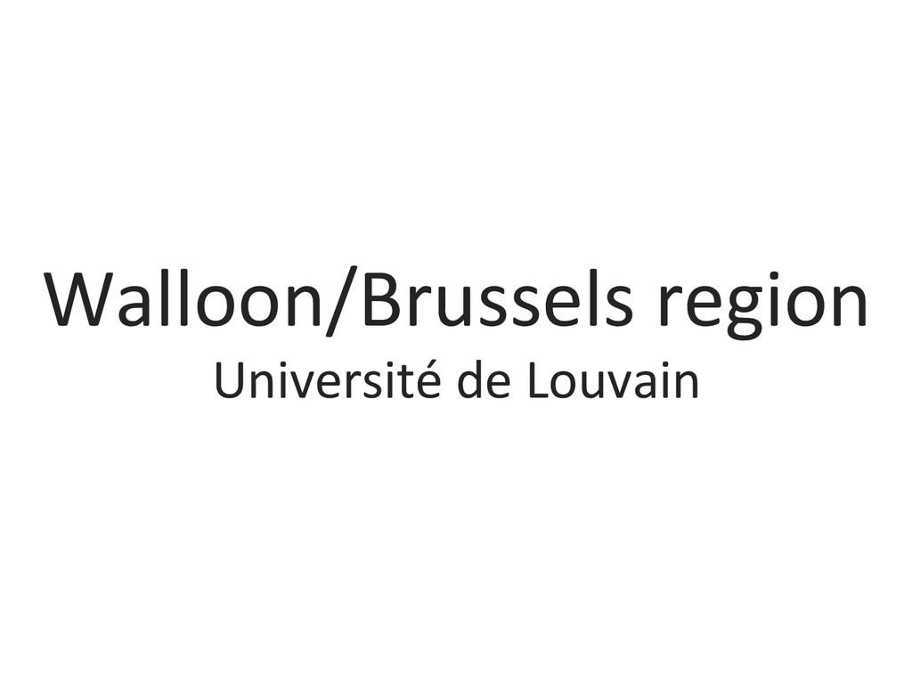 Walloon/Brussels region  Université de...