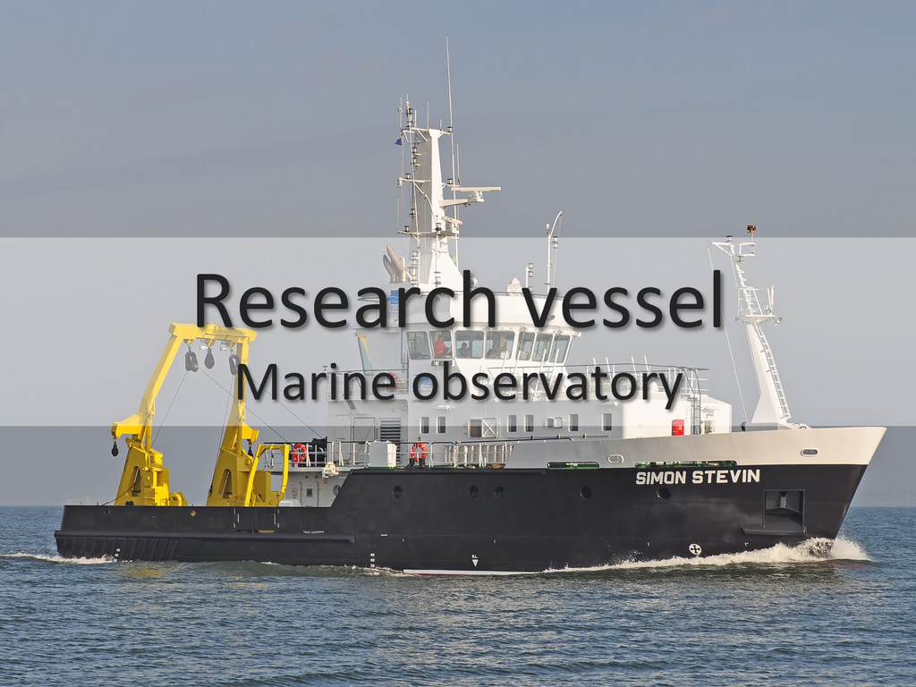 Research vessel  Marine observatory