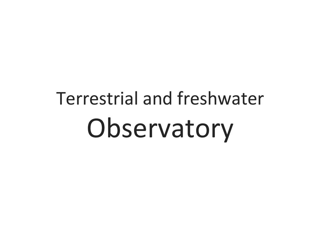 Terrestrial and freshwater  Observator...