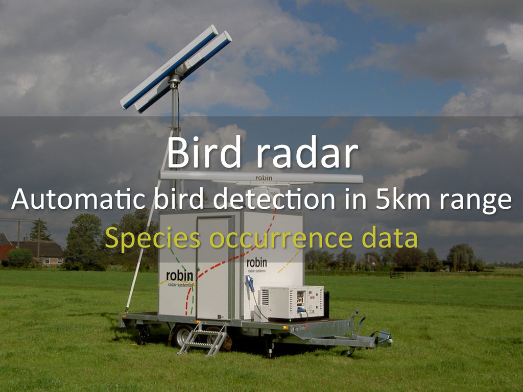 Bird radar  Automa0c bird detec0on...