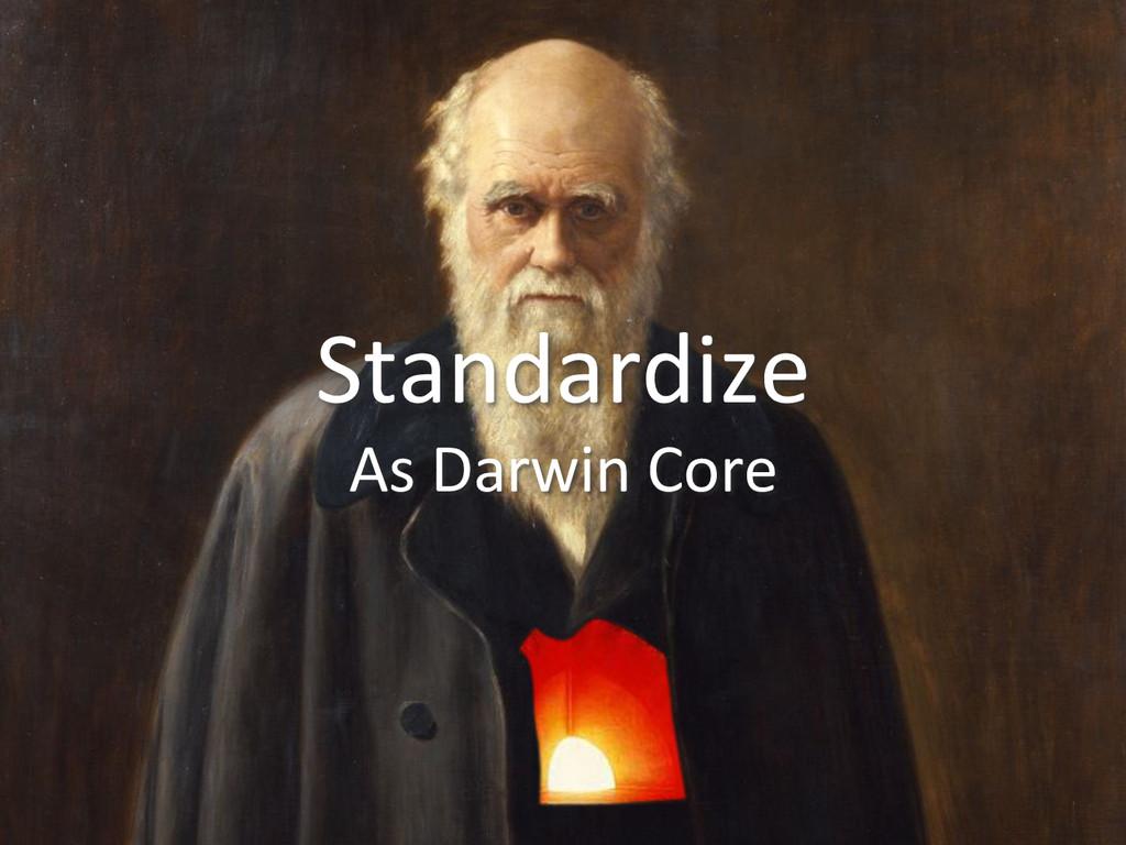 Standardize  As Darwin Core