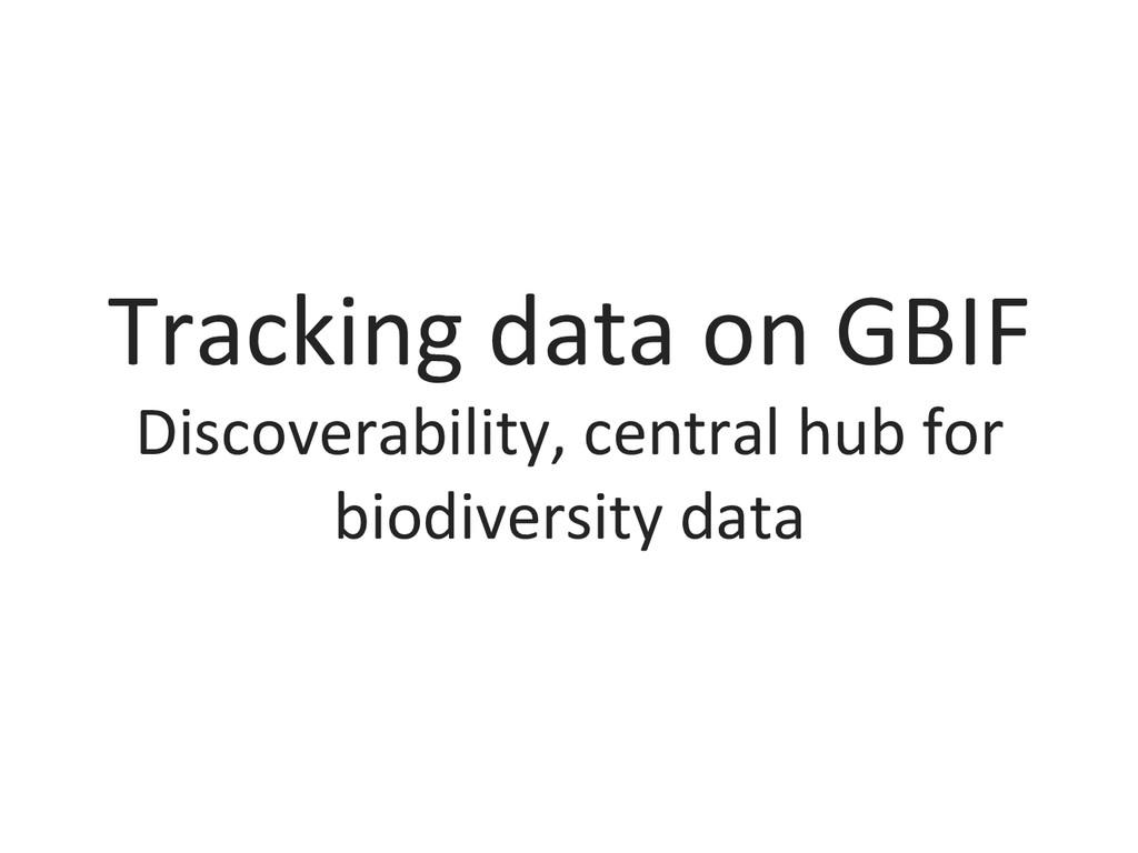 Tracking data on GBIF  Discoverabil...