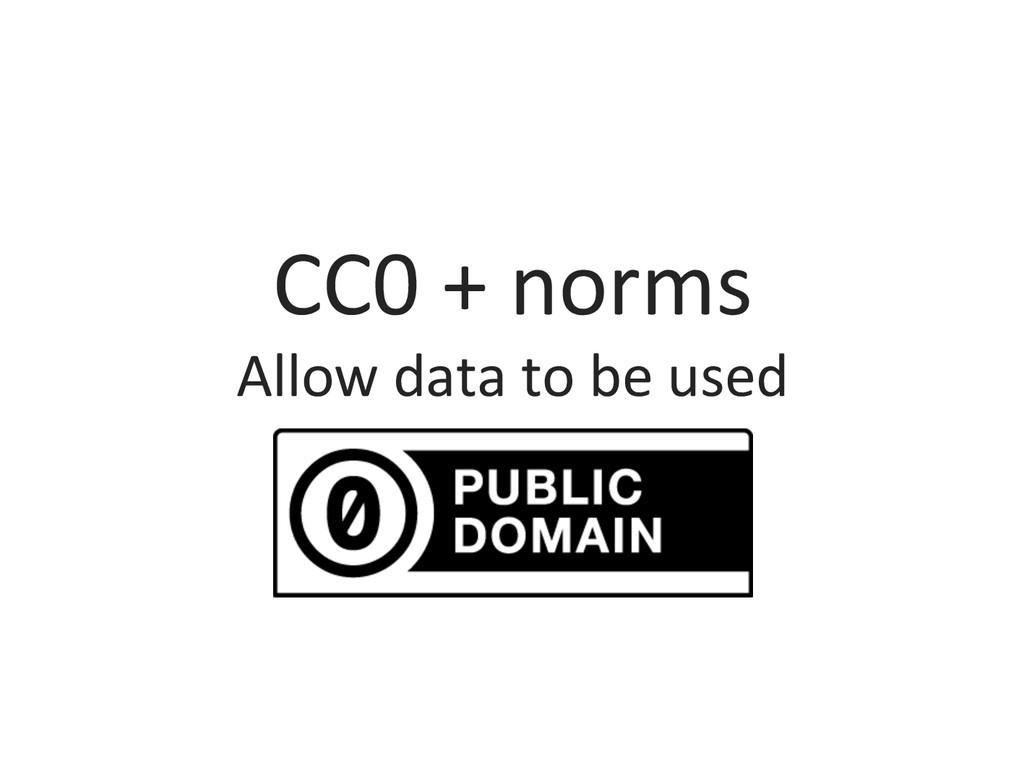 CC0 + norms  Allow data to be...