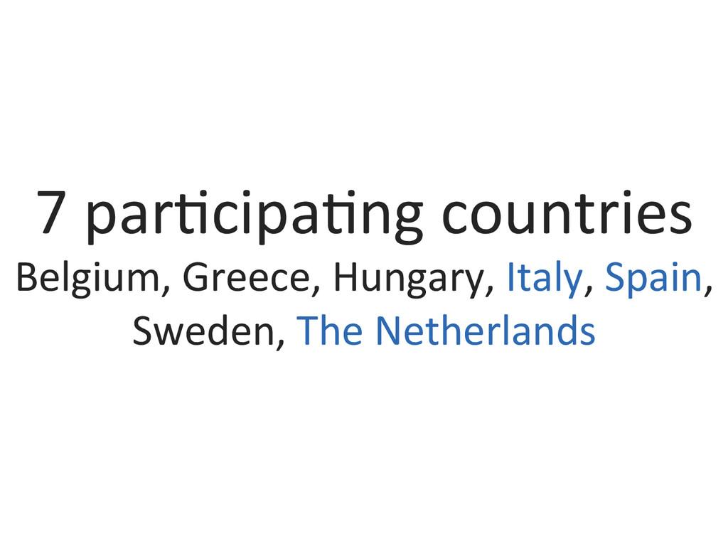 7 par0cipa0ng countries  Belgium, G...