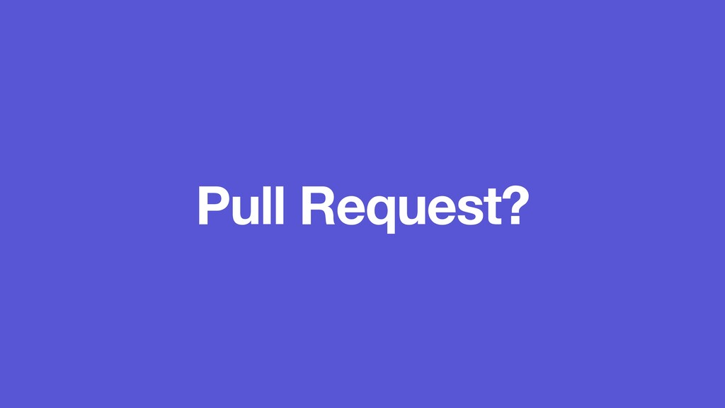 Pull Request?