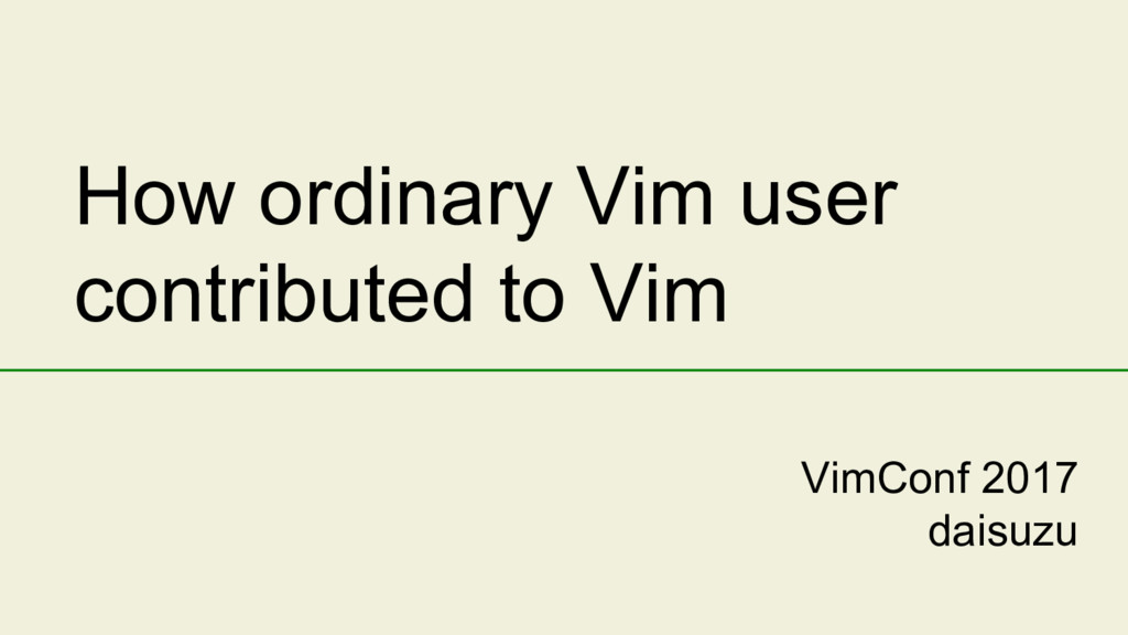 How ordinary Vim user contributed to Vim VimCon...