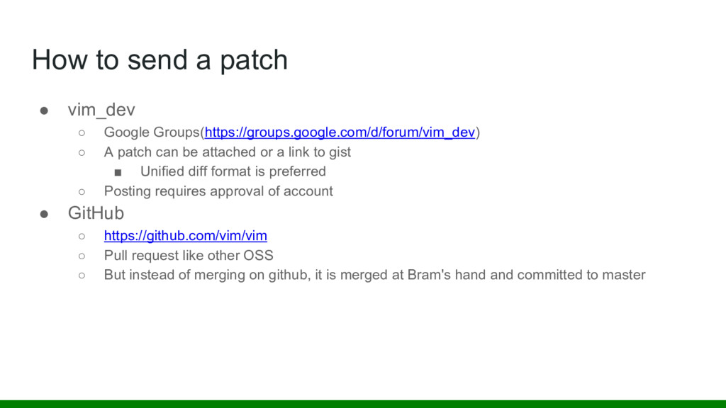 How to send a patch ● vim_dev ○ Google Groups(h...