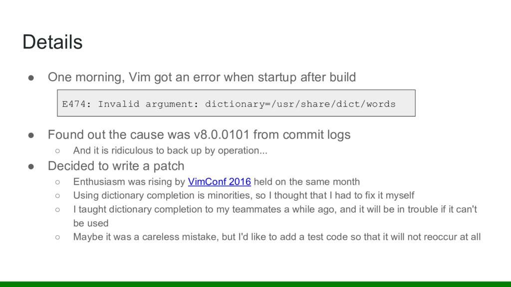 Details ● One morning, Vim got an error when st...