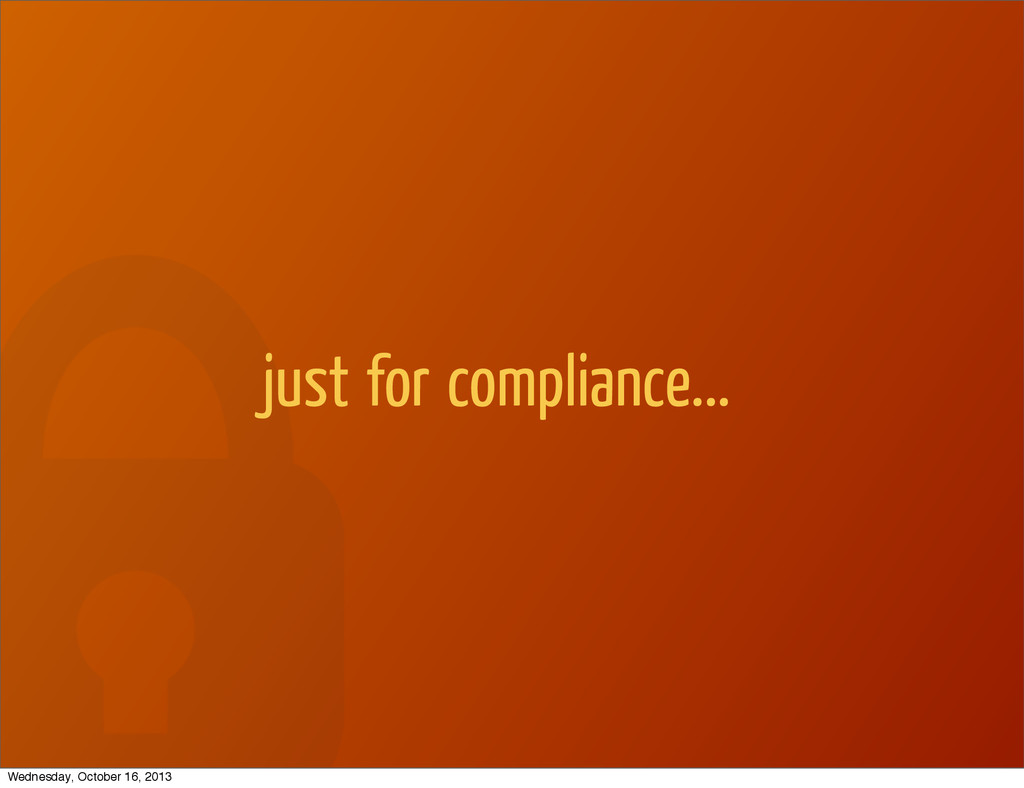 just for compliance... Wednesday, October 16, 2...
