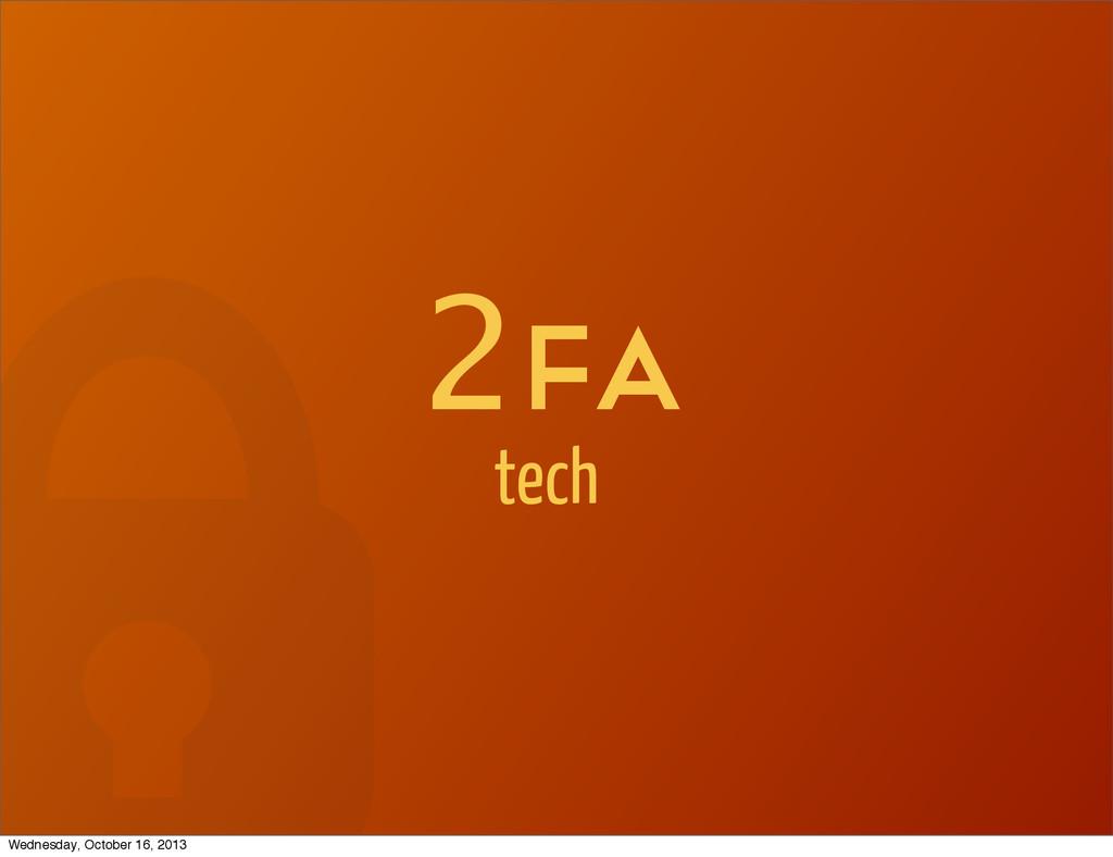 2Fa tech Wednesday, October 16, 2013
