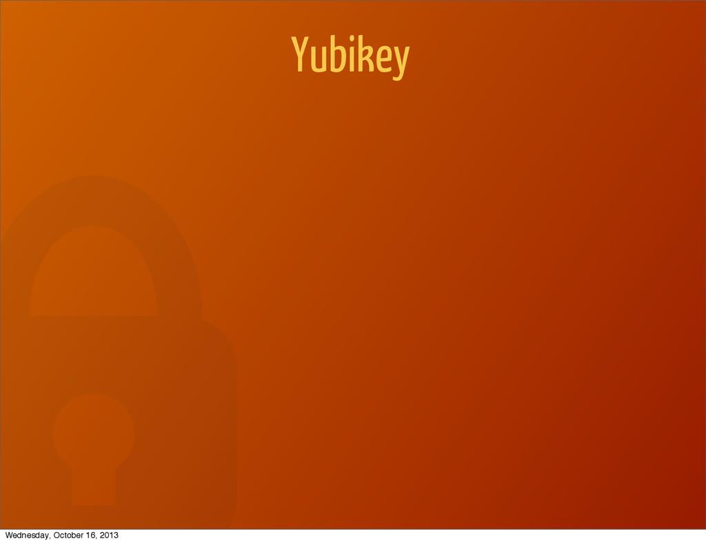 Yubikey Wednesday, October 16, 2013