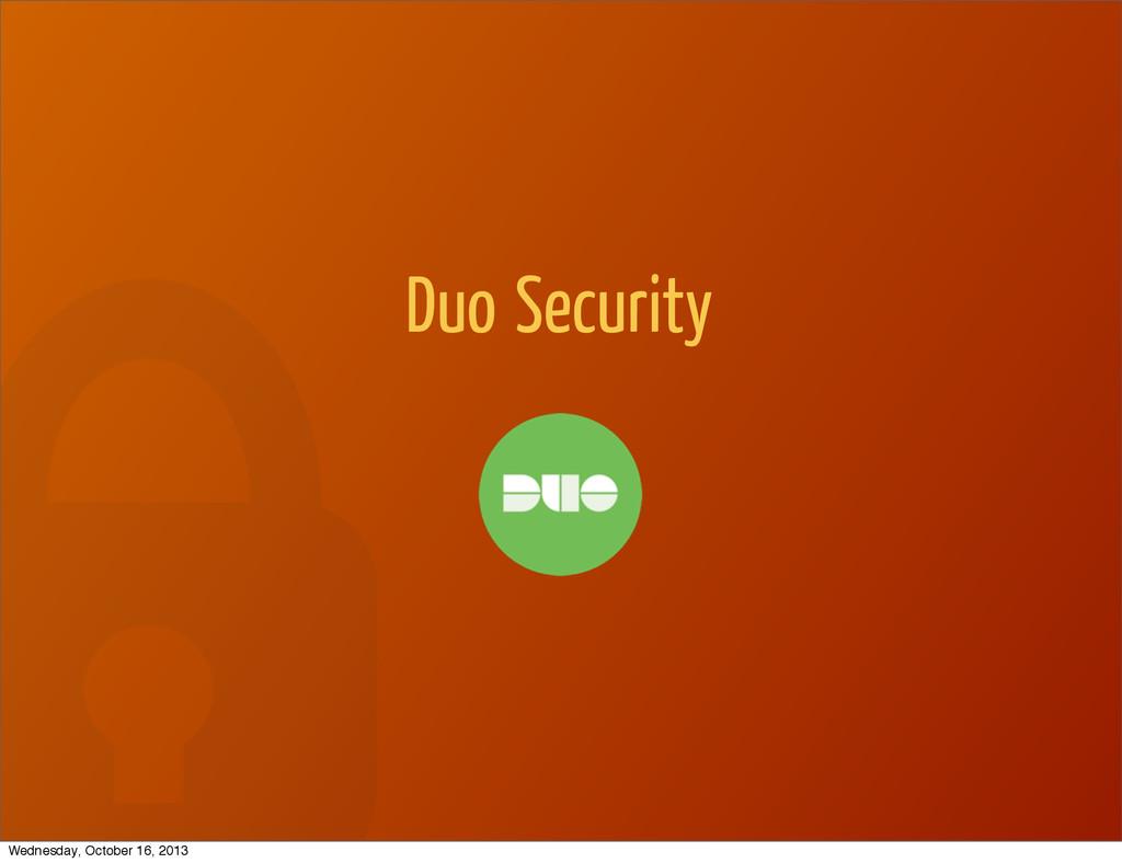 Duo Security Wednesday, October 16, 2013