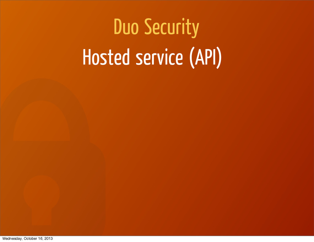 Duo Security Hosted service (API) Wednesday, Oc...