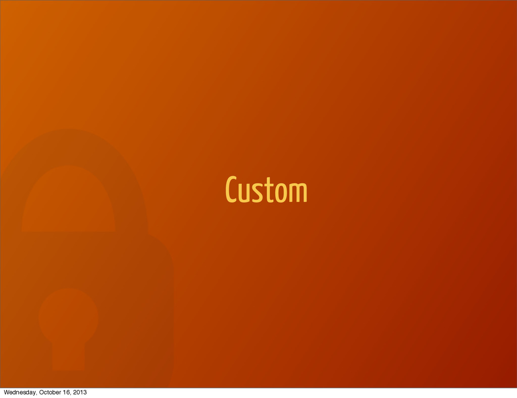 Custom Wednesday, October 16, 2013