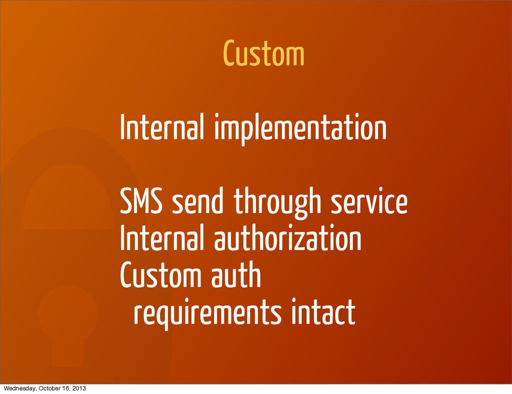 Custom Internal implementation SMS send through...