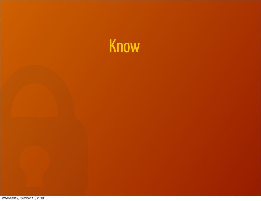 Know Wednesday, October 16, 2013