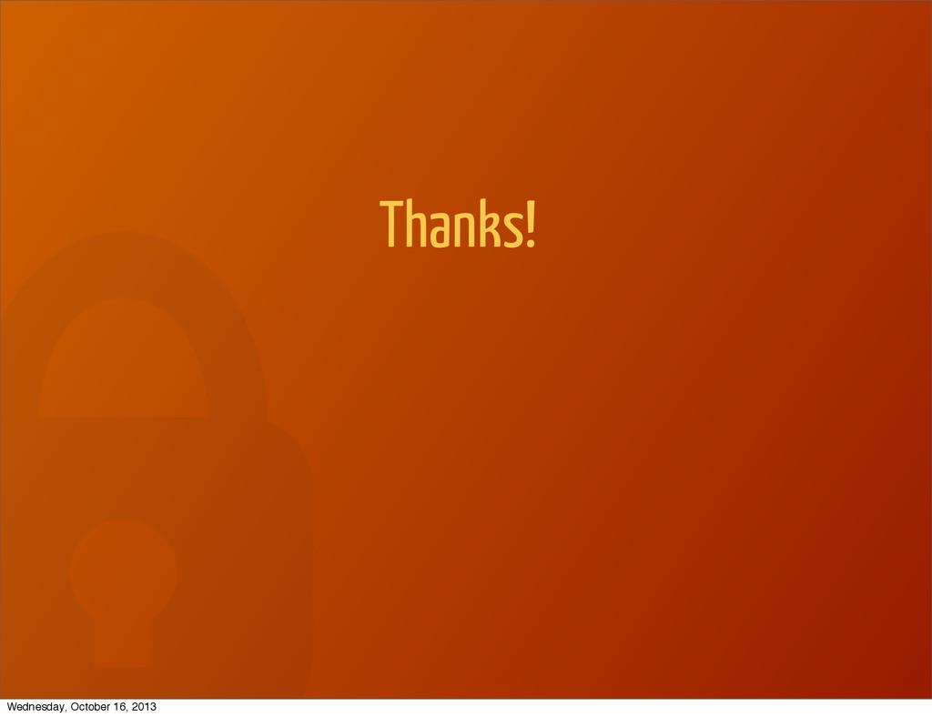 Thanks! Wednesday, October 16, 2013