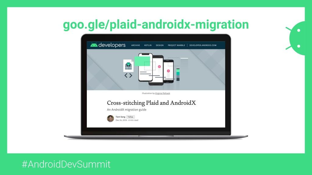 #AndroidDevSummit goo.gle/plaid-androidx-migrat...