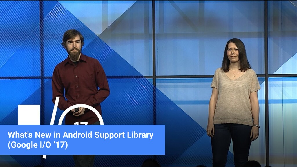 What's New in Android Support Library (Google I...