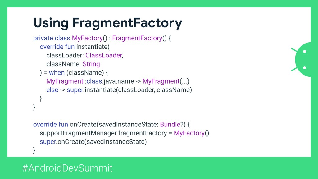 #AndroidDevSummit Using FragmentFactory private...