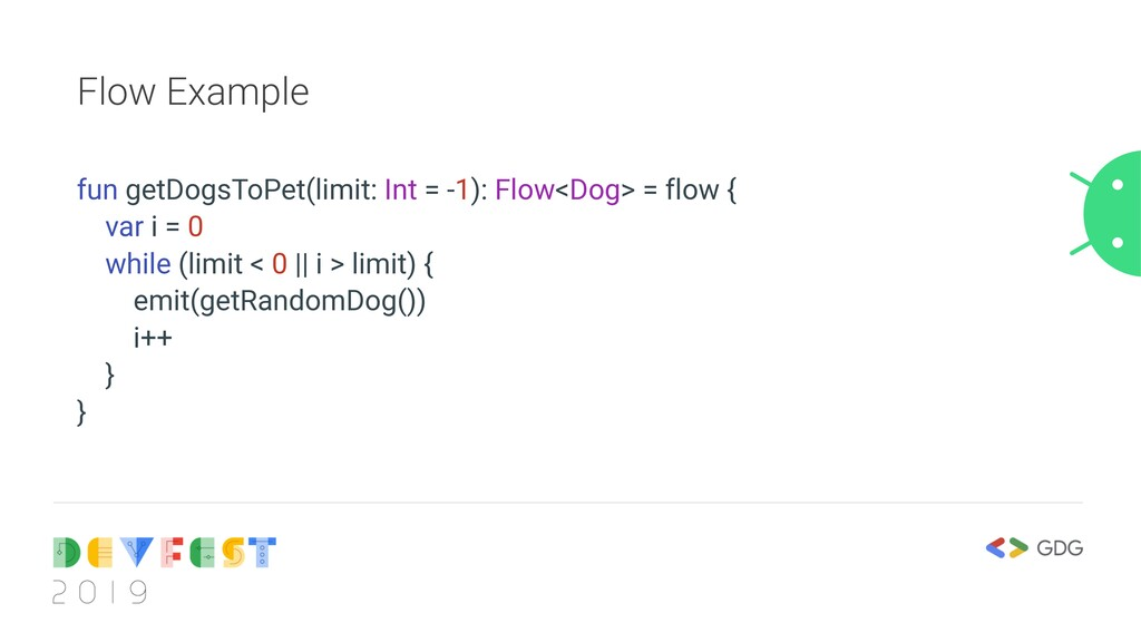 Flow Example fun getDogsToPet(limit: Int = -1):...