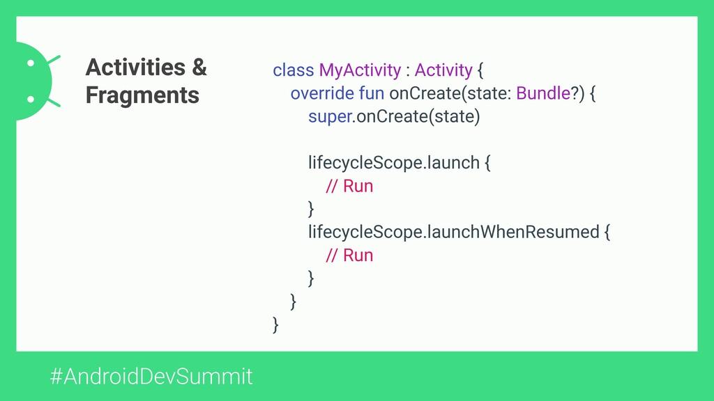 #AndroidDevSummit class MyActivity : Activity {...