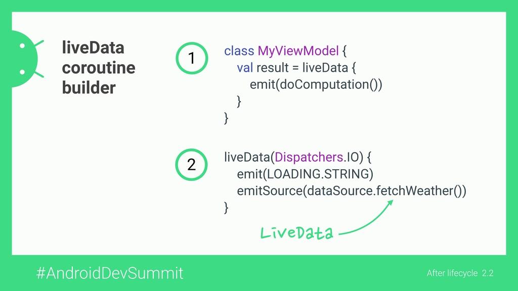 #AndroidDevSummit liveData coroutine builder cl...