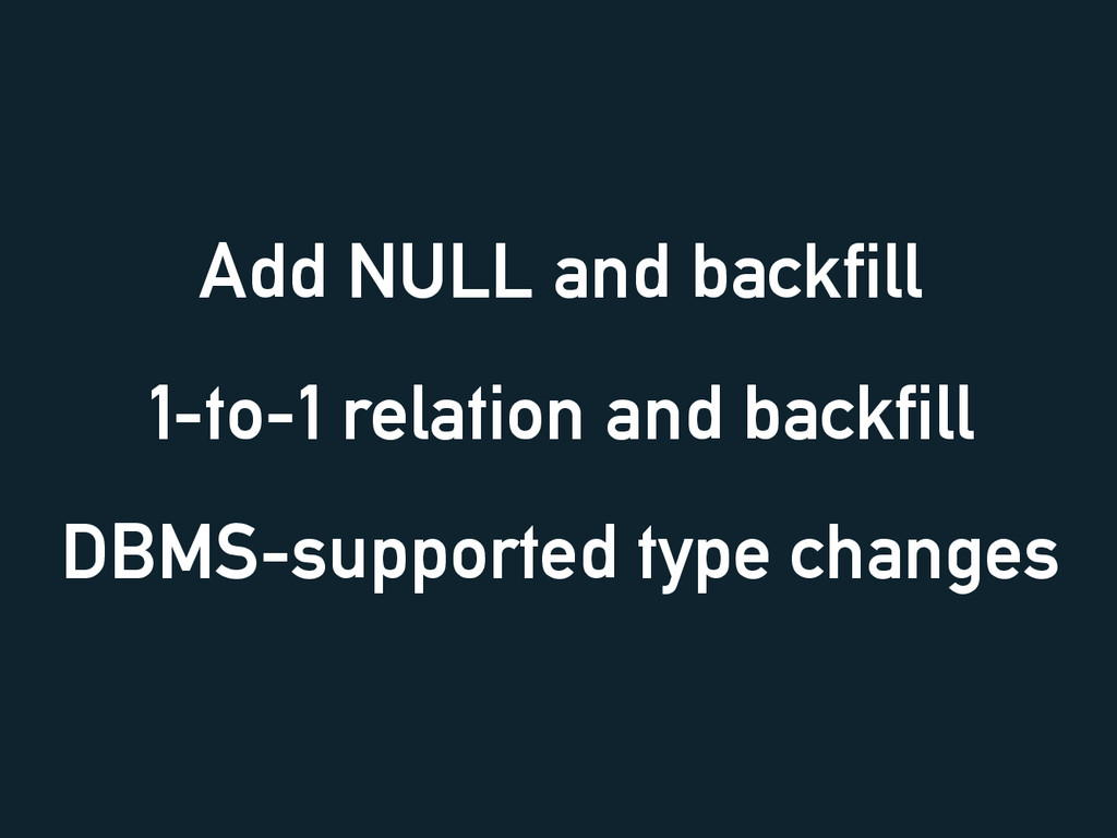 Add NULL and backfill 1-to-1 relation and backf...