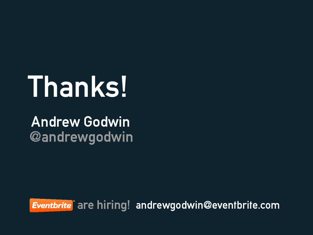Thanks! Andrew Godwin @andrewgodwin andrewgodwi...