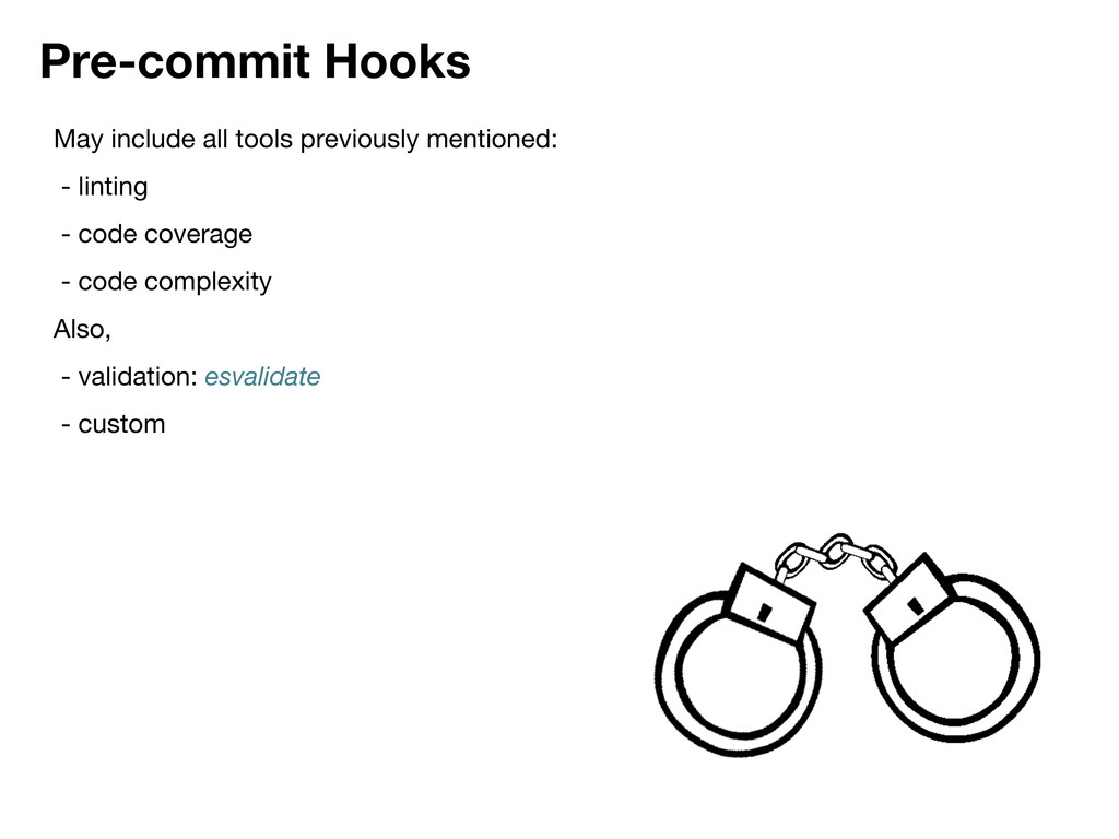 Pre-commit Hooks May include all tools previous...