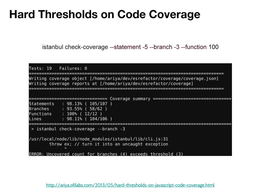 Hard Thresholds on Code Coverage http://ariya.o...