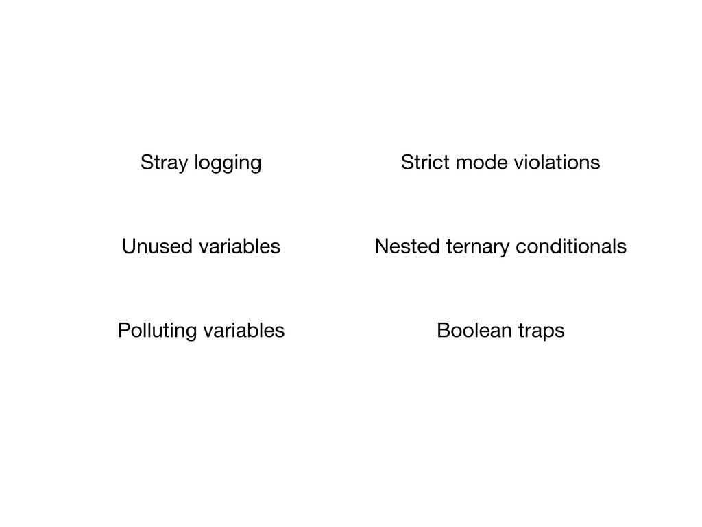 Stray logging Strict mode violations Unused var...