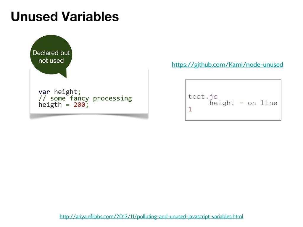 Unused Variables http://ariya.ofilabs.com/2012/...