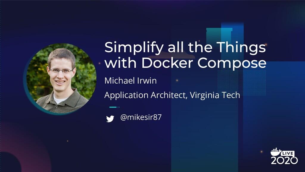 Michael Irwin Application Architect, Virginia T...