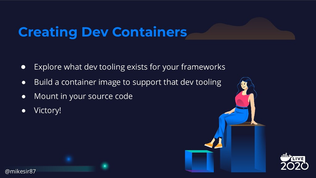 Creating Dev Containers ● Explore what dev tool...