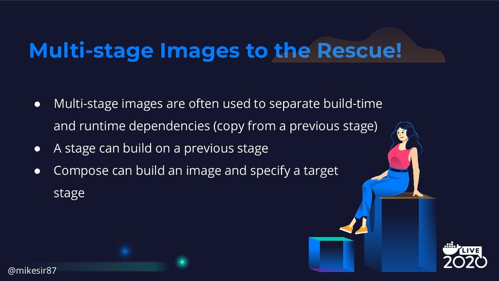 Multi-stage Images to the Rescue! ● Multi-stage...