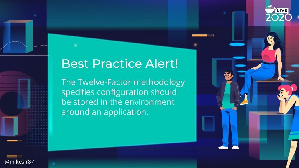 The Twelve-Factor methodology specifies configura...