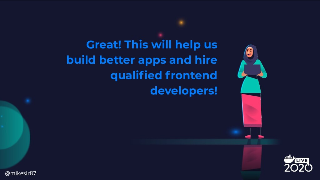 Great! This will help us build better apps and ...