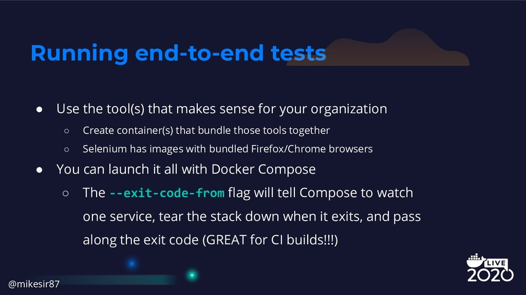 Running end-to-end tests ● Use the tool(s) that...