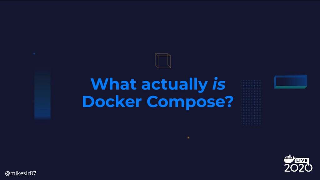 What actually is Docker Compose? @mikesir87