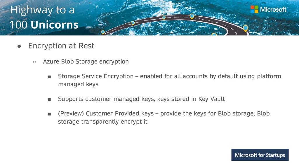 Kerala ● Encryption at Rest ○ Azure Blob Storag...