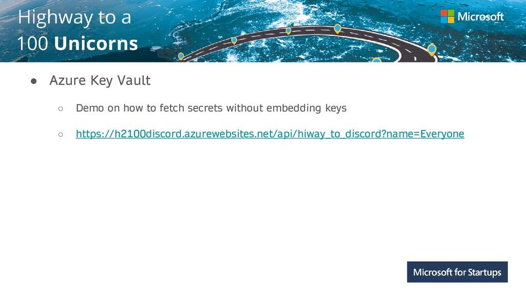 Kerala ● Azure Key Vault ○ Demo on how to fetch...