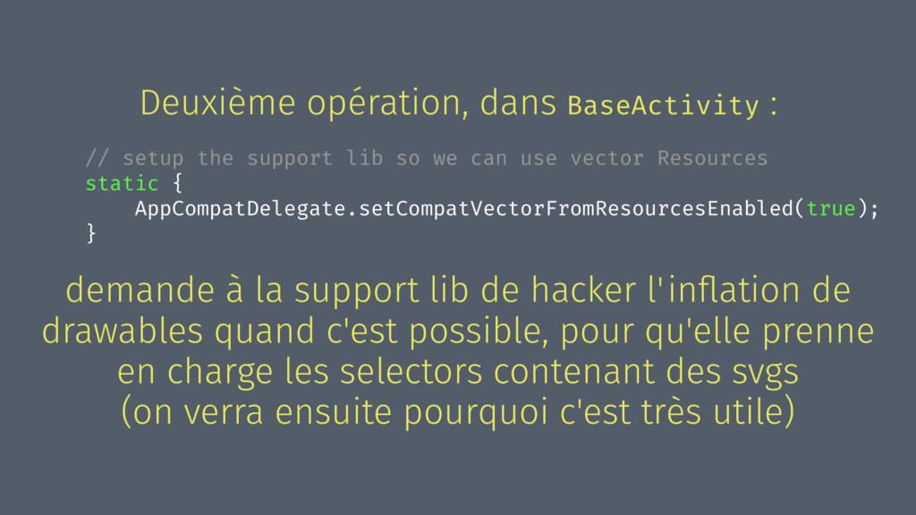 Deuxième opération, dans BaseActivity : // setu...